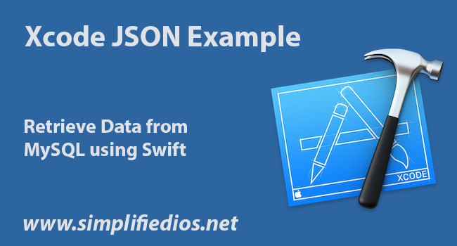 Xcode JSON Example to Retrieve Data from MySQL using Swift