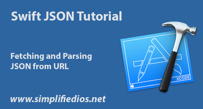 Swift JSON Tutorial - Fetching and Parsing JSON from URL